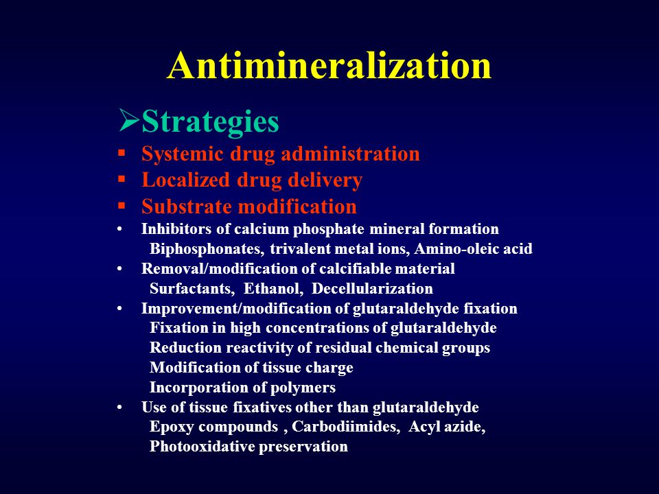 Antimineralization Strategies Systemic drug administration
