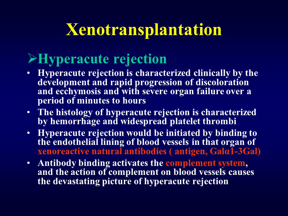 Xenotransplantation Hyperacute rejection