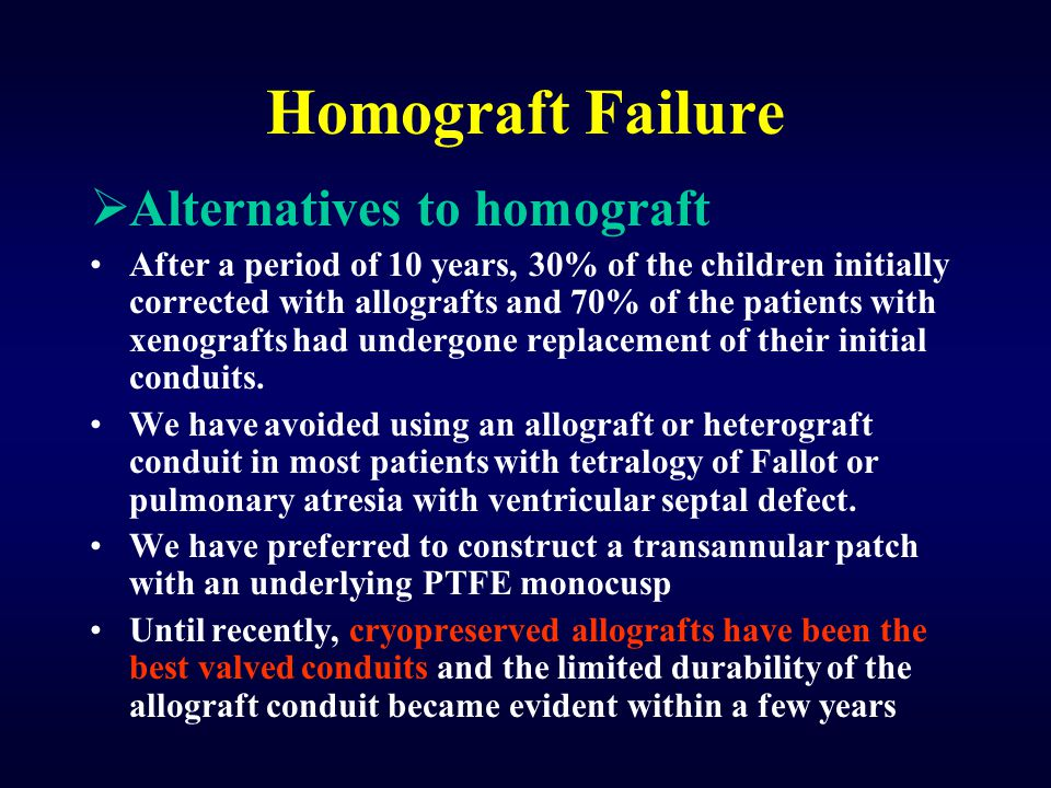 Homograft Failure Alternatives to homograft