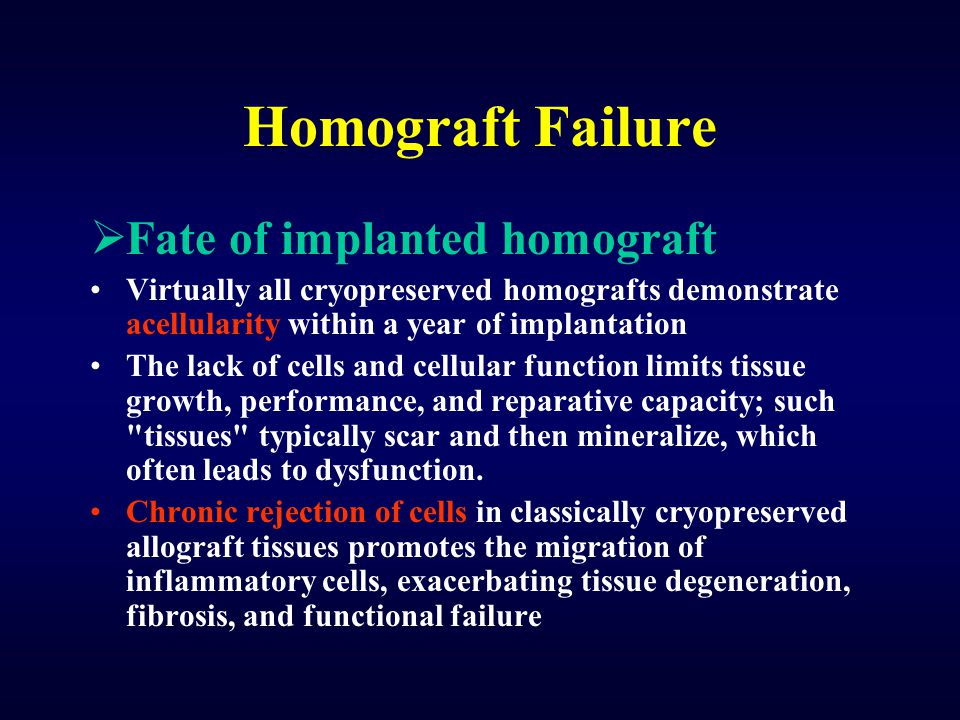 Homograft Failure Fate of implanted homograft