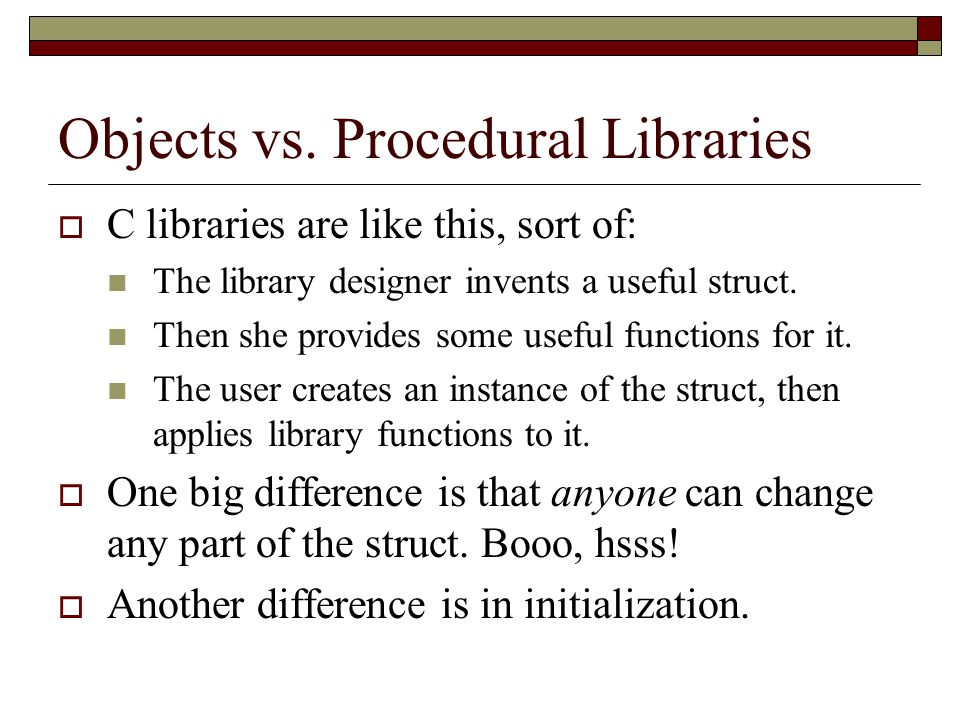 Objects vs. Procedural Libraries