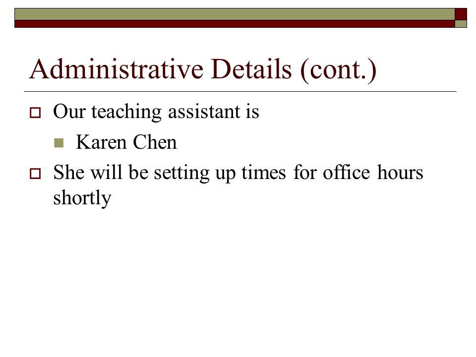 Administrative Details (cont.)