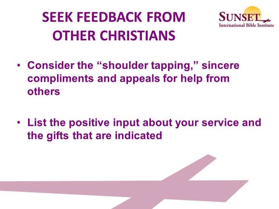 SEEK FEEDBACK FROM OTHER CHRISTIANS