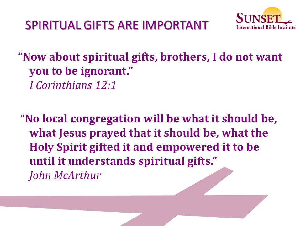 SPIRITUAL GIFTS ARE IMPORTANT
