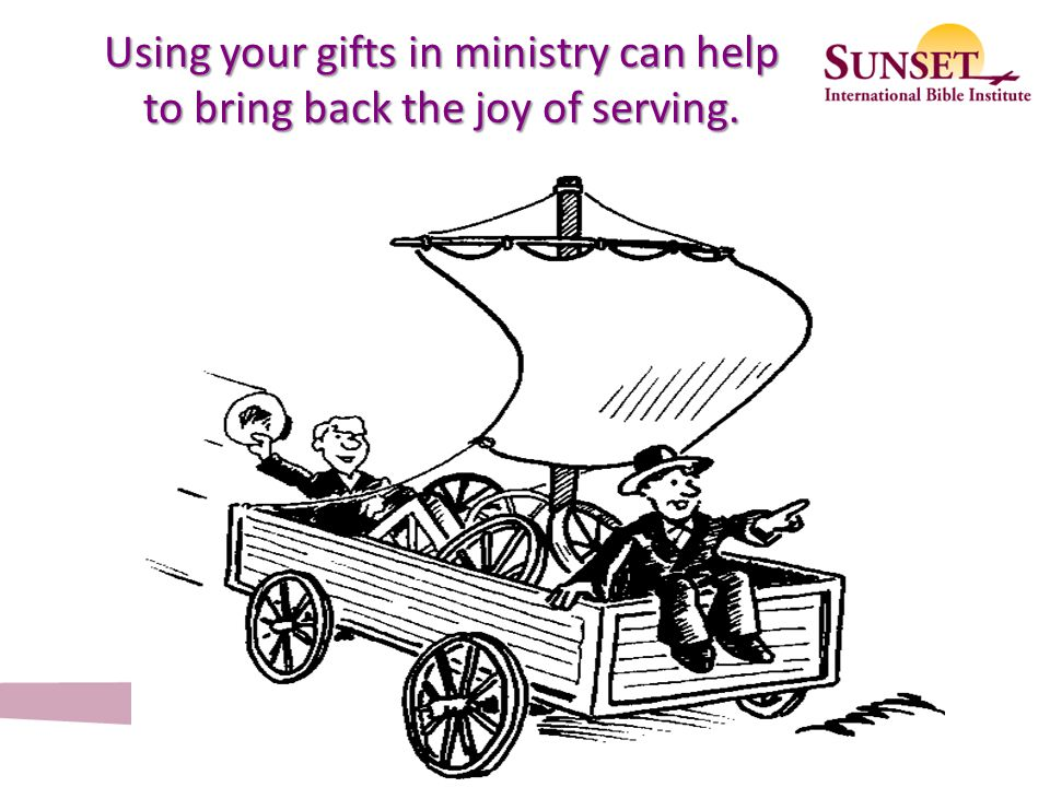 Using your gifts in ministry can help to bring back the joy of serving.