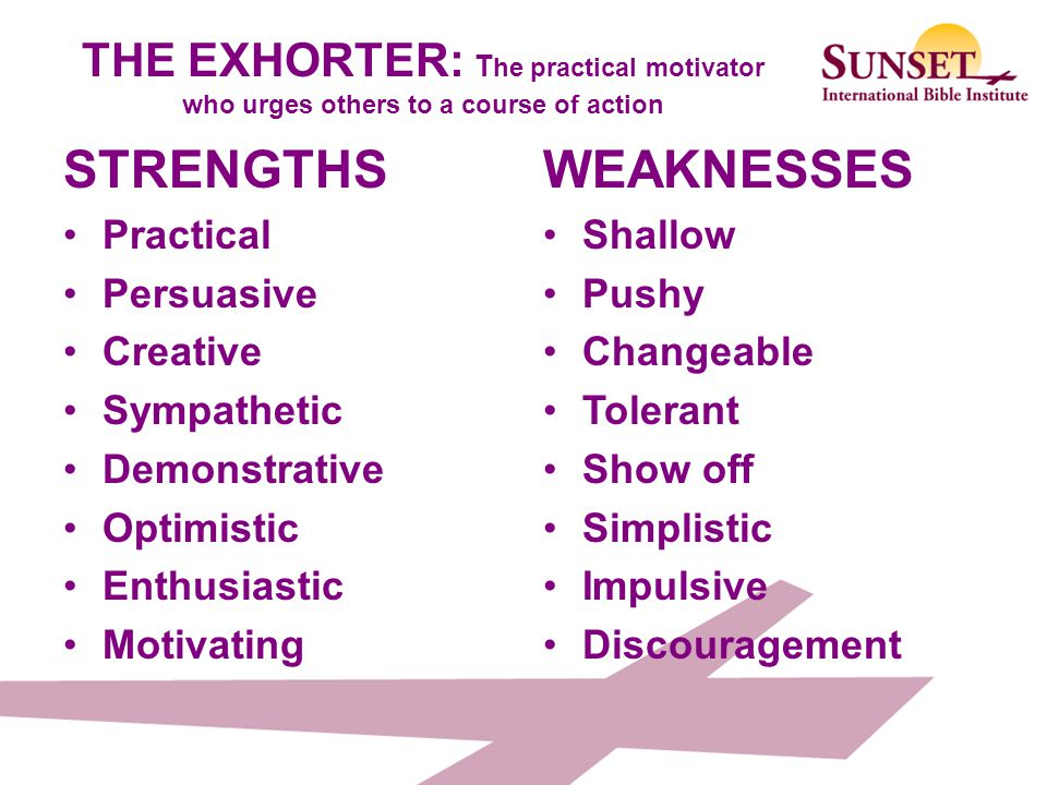THE EXHORTER: The practical motivator who urges others to a course of action