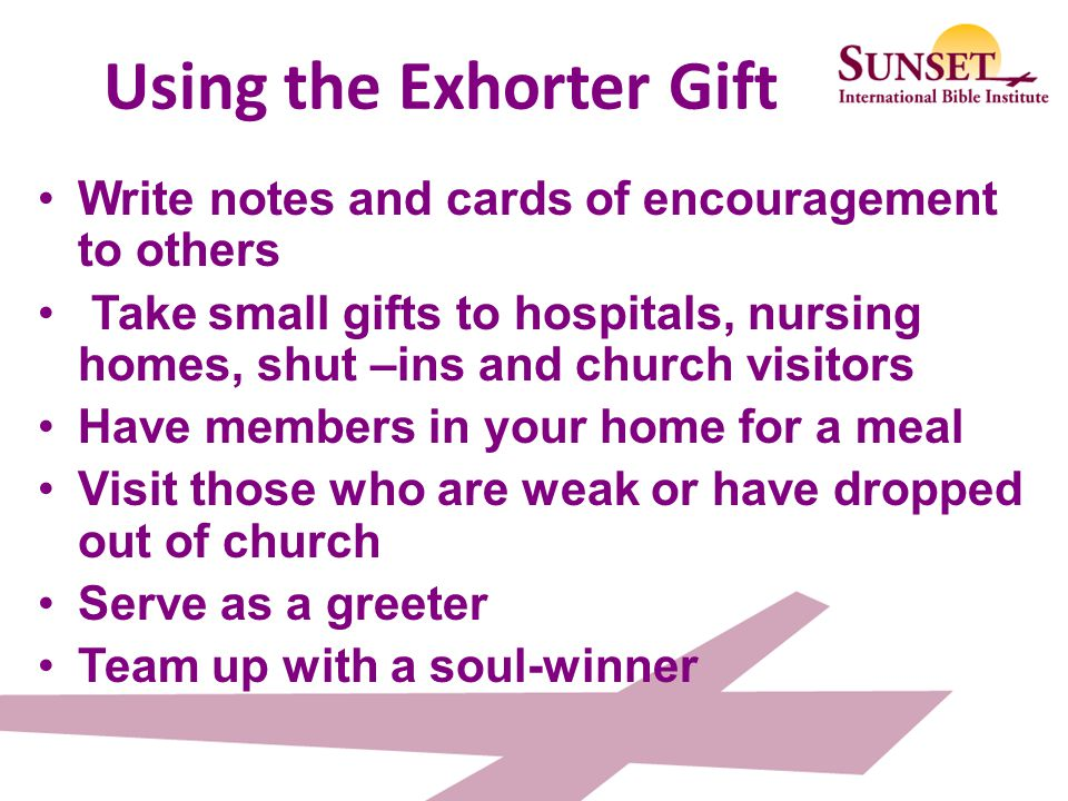 Using the Exhorter Gift
