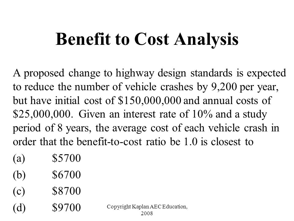 Benefit to Cost Analysis