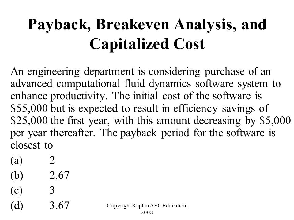 Payback, Breakeven Analysis, and Capitalized Cost