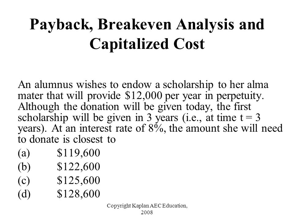 Payback, Breakeven Analysis and Capitalized Cost