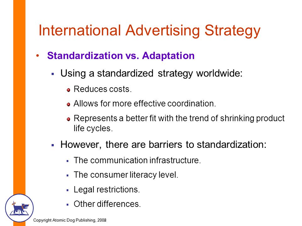 standardization versus adaptation in international marketing Standardization vs adaptation in the century, when there are two main marketing strategies, standardization and adaptation international uniformity creates customer`s awareness of your product and loyalty for example.