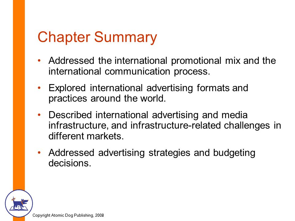 Chapter Summary Addressed the international promotional mix and the international communication process.
