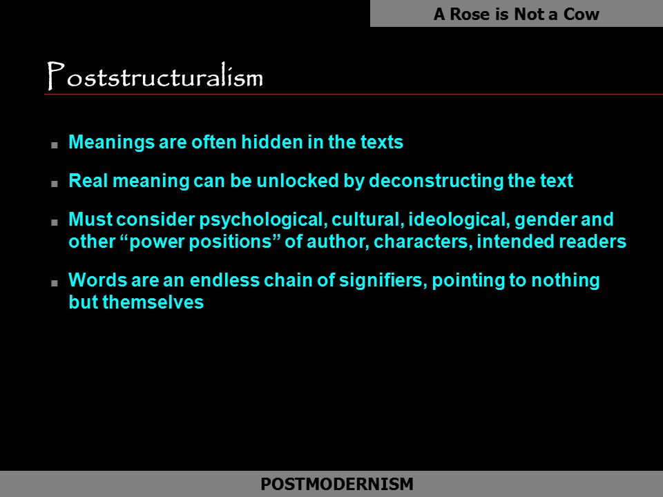 Poststructuralism as Meanings are often hidden in the texts