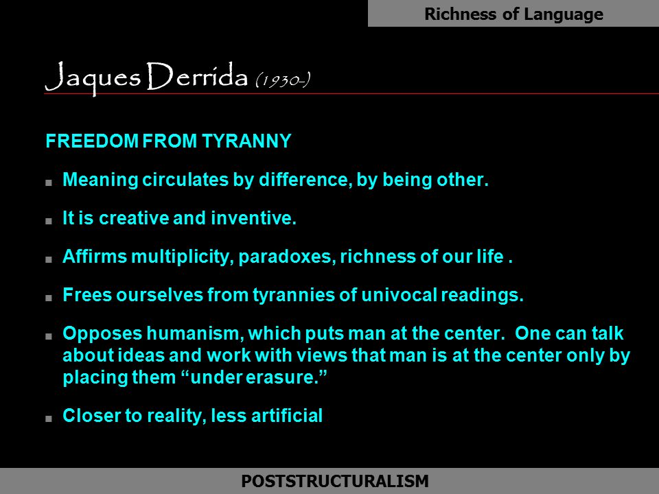 Jaques Derrida (1930-) FREEDOM FROM TYRANNY