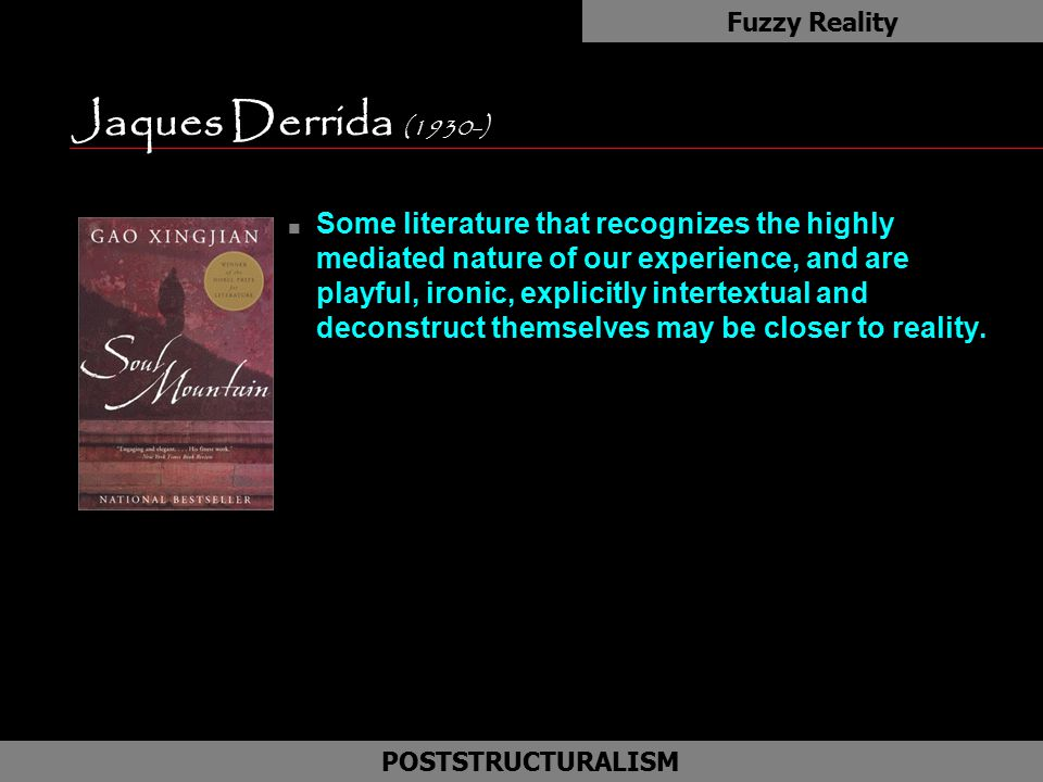 Fuzzy Reality Jaques Derrida (1930-) as.