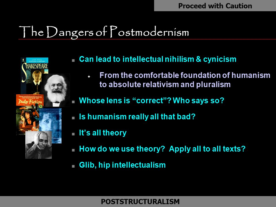 The Dangers of Postmodernism