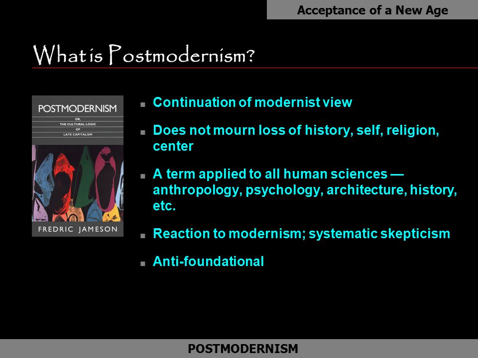 What is Postmodernism Continuation of modernist view