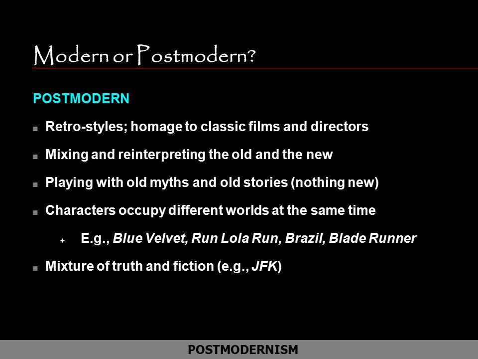 Modern or Postmodern POSTMODERN
