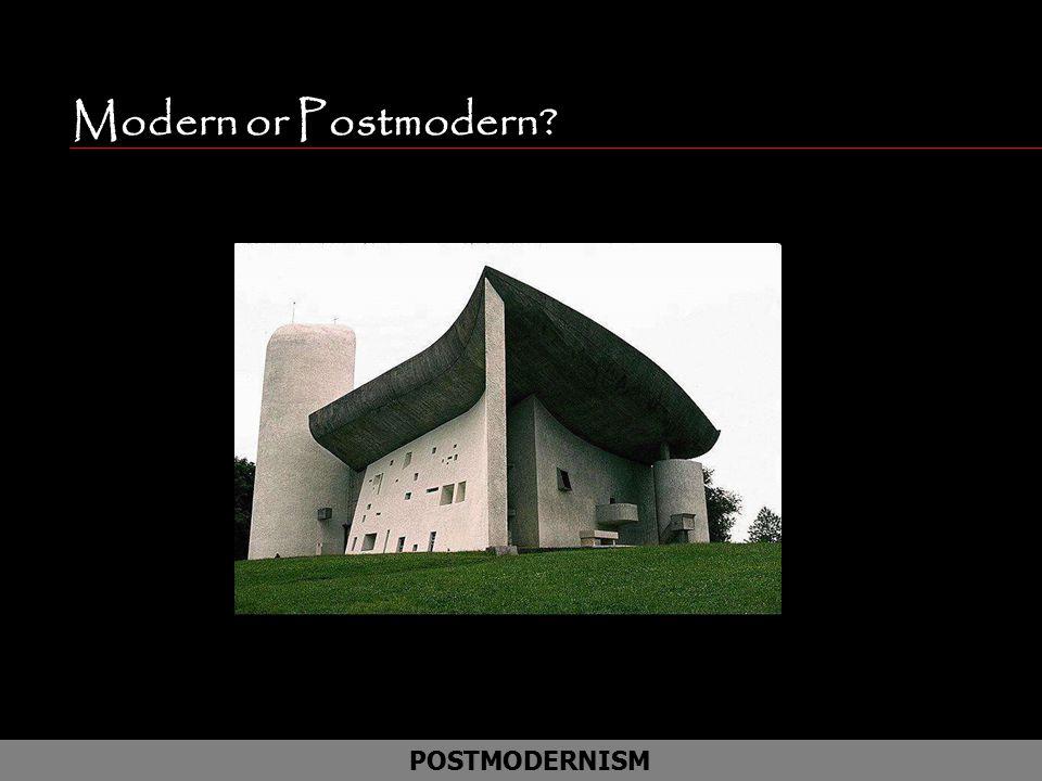Modern or Postmodern POSTMODERNISM Simplicity