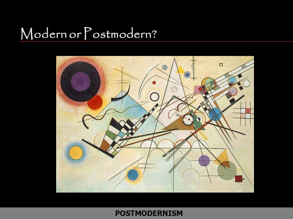 Modern or Postmodern POSTMODERNISM Cubism