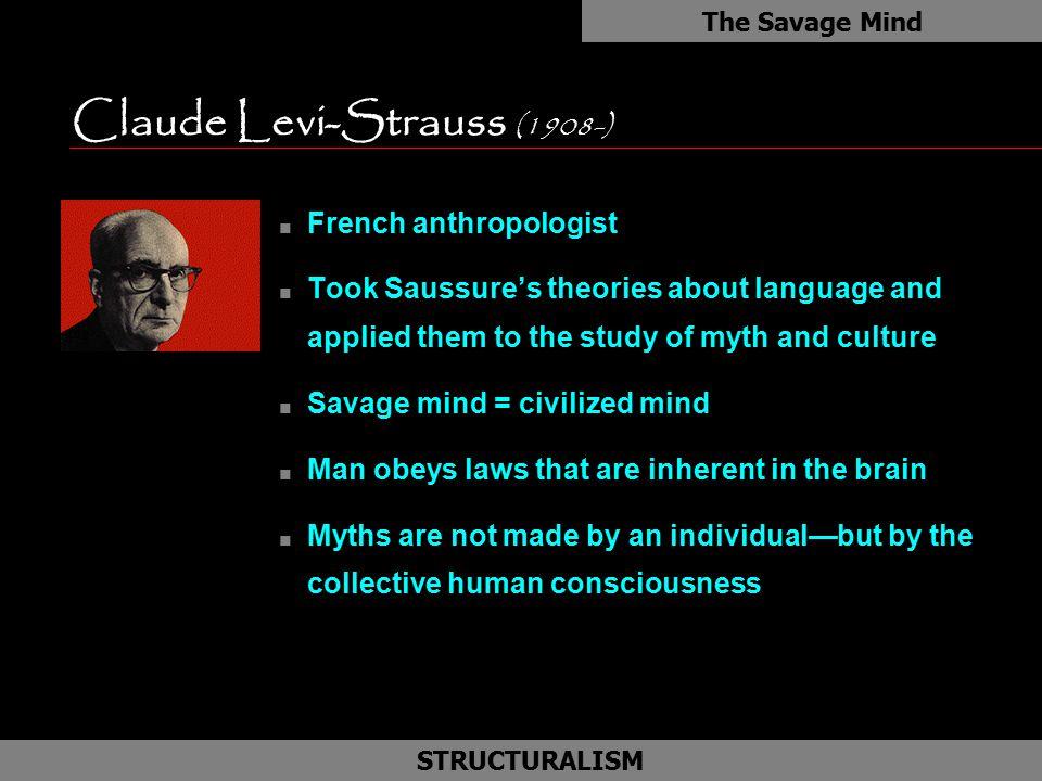 Claude Levi-Strauss (1908-)
