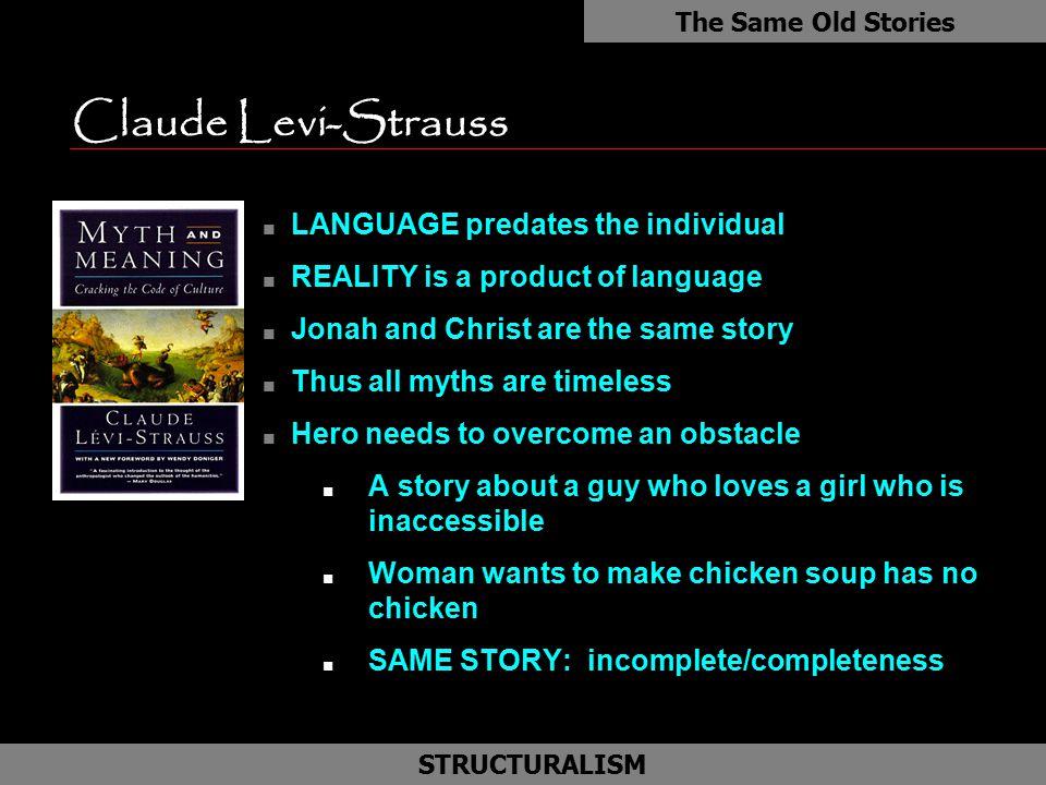 Claude Levi-Strauss LANGUAGE predates the individual