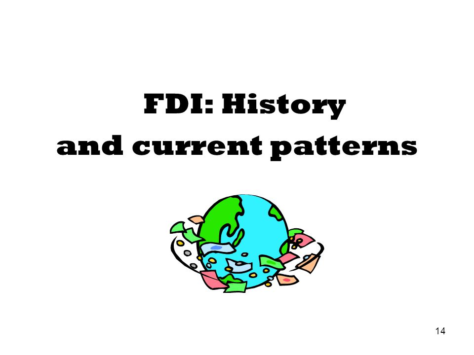 FDI: History and current patterns