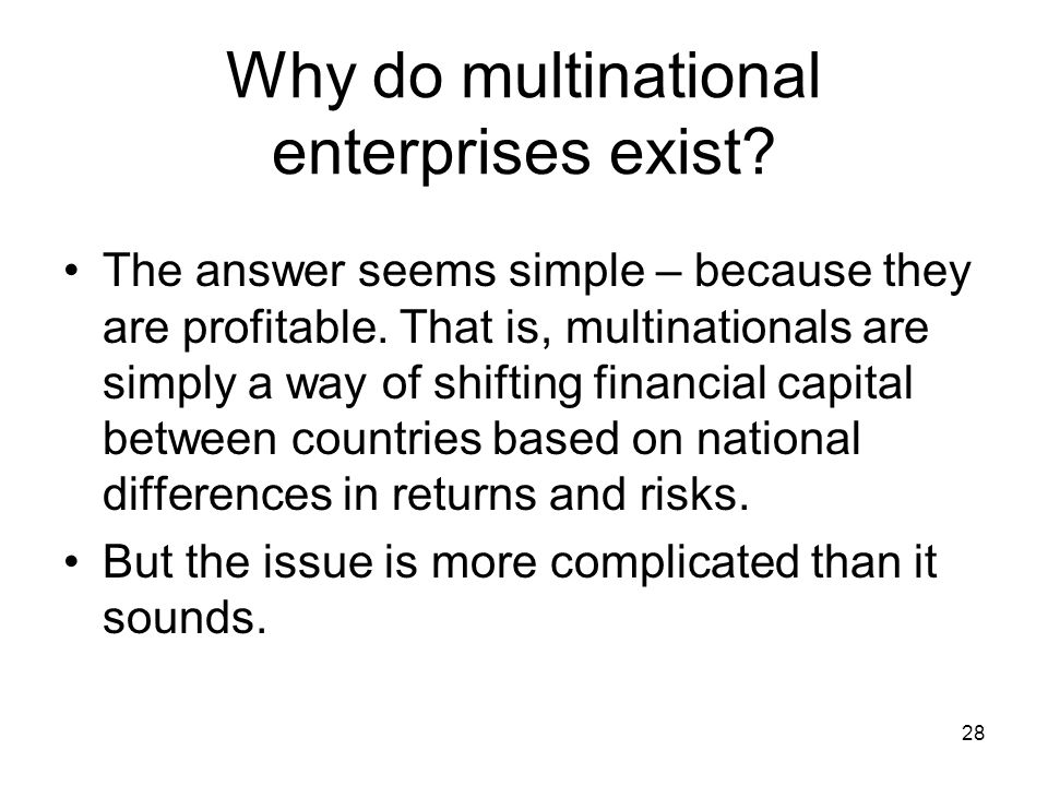 Why do multinational enterprises exist