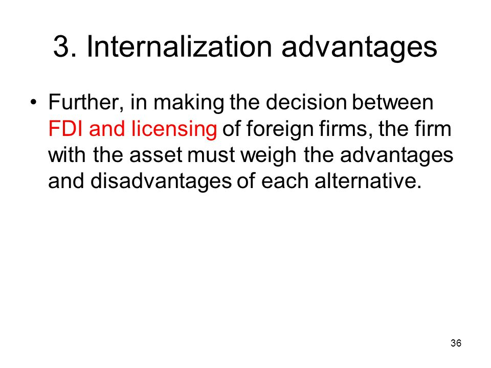 3. Internalization advantages