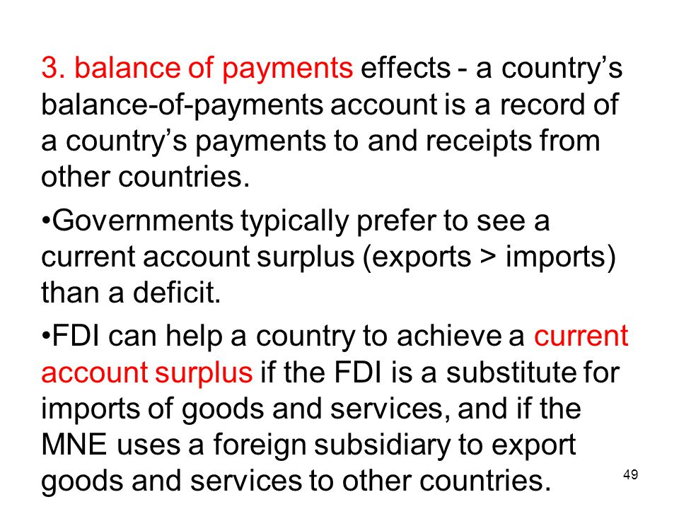3. balance of payments effects - a country's balance-of-payments account is a record of a country's payments to and receipts from other countries.