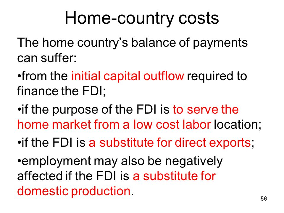 Home-country costs The home country's balance of payments can suffer: