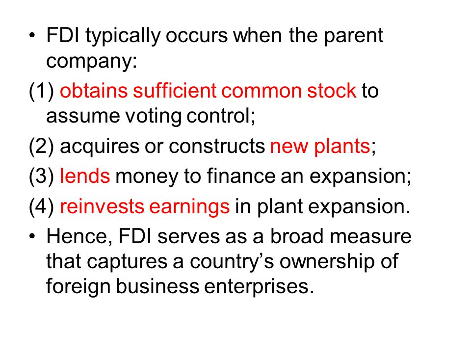 FDI typically occurs when the parent company: