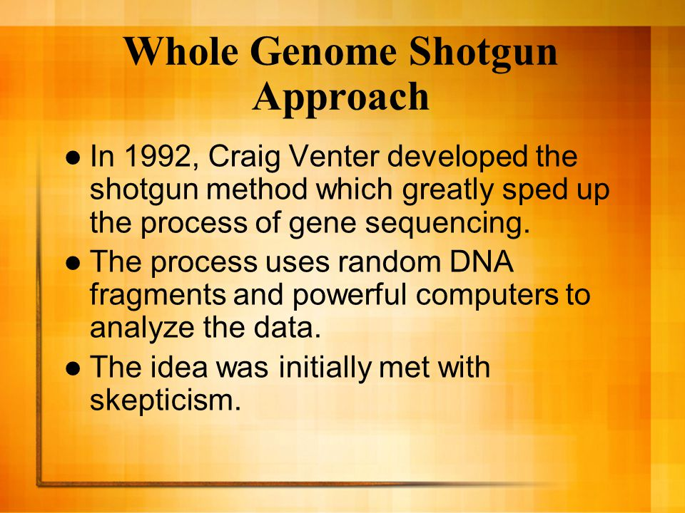 Whole Genome Shotgun Approach