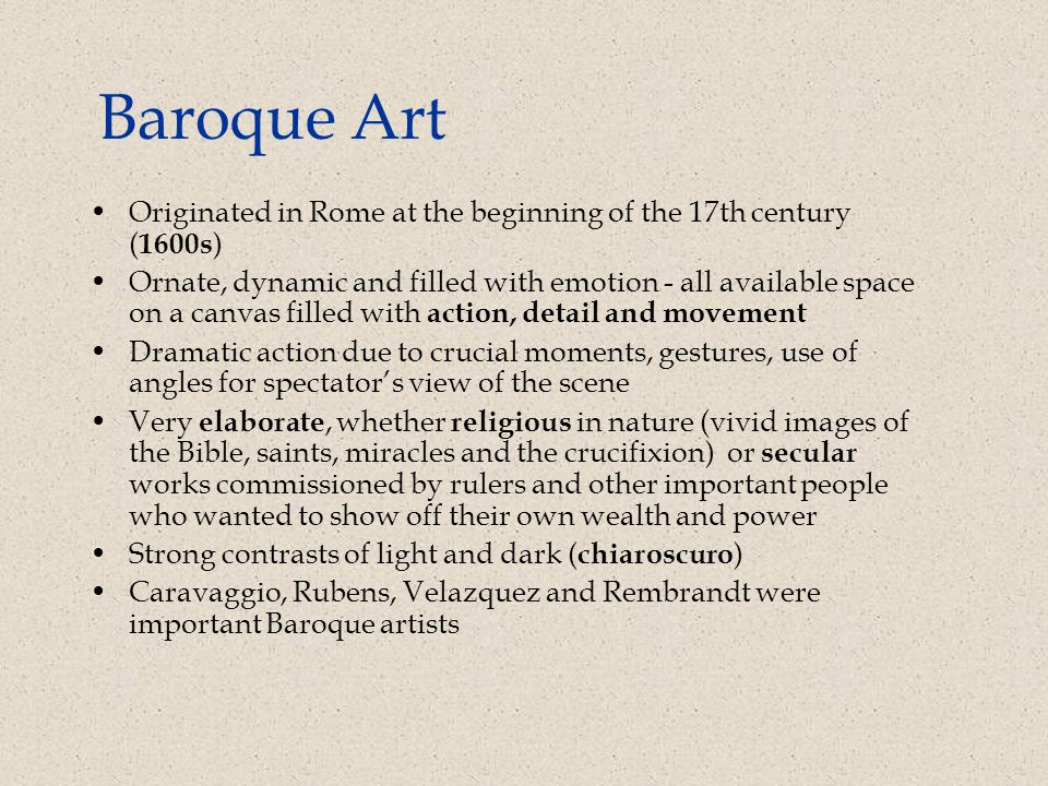 Baroque Art Originated in Rome at the beginning of the 17th century (1600s)