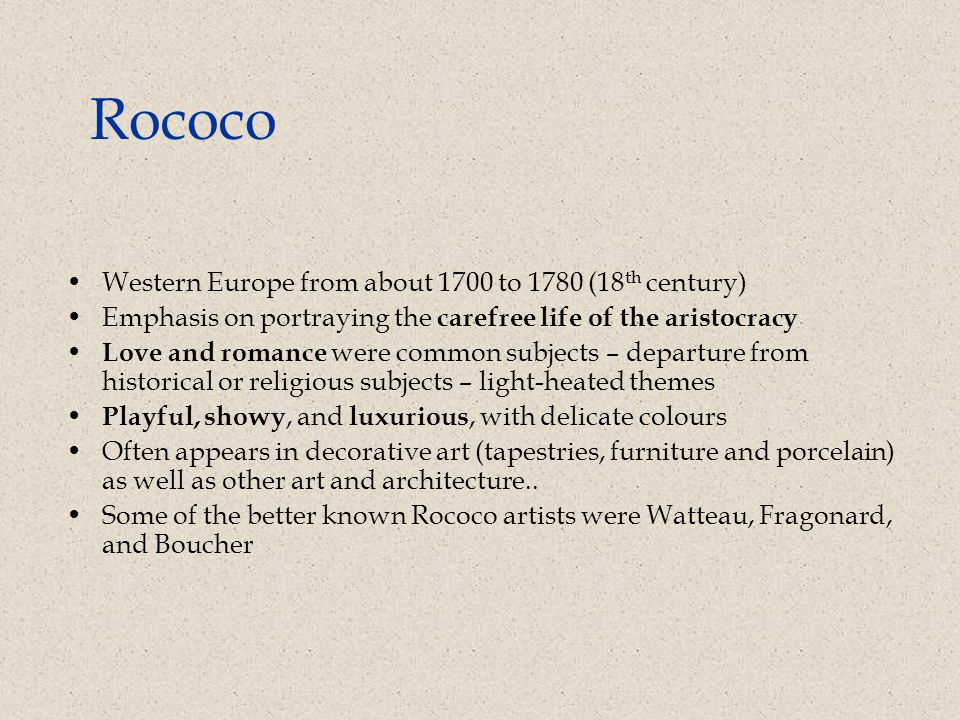 Rococo Western Europe from about 1700 to 1780 (18th century)