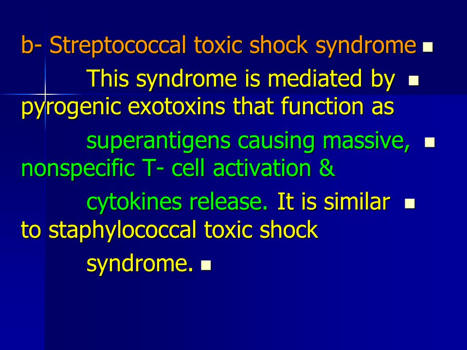 b- Streptococcal toxic shock syndrome