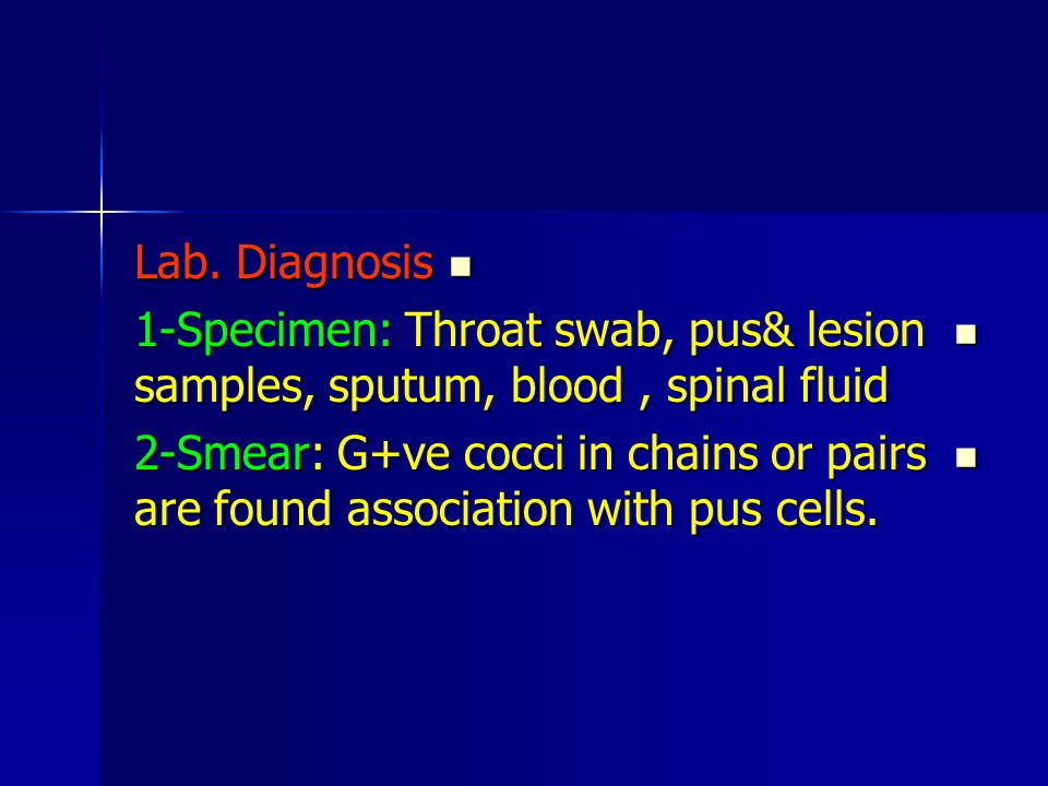 Lab. Diagnosis 1-Specimen: Throat swab, pus& lesion samples, sputum, blood , spinal fluid.