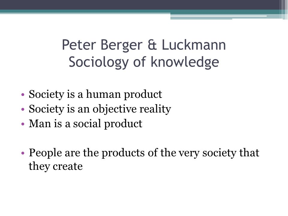 Peter Berger & Luckmann Sociology of knowledge