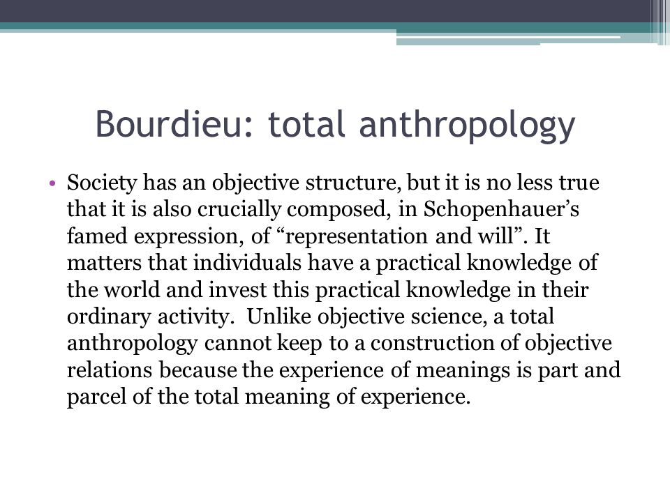 Bourdieu: total anthropology