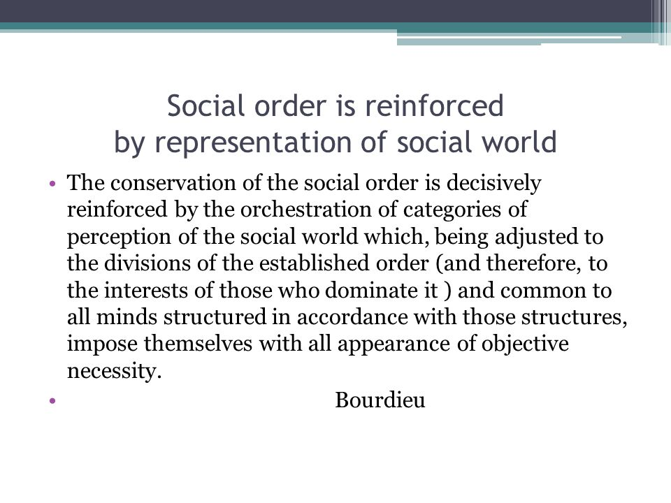 Social order is reinforced by representation of social world