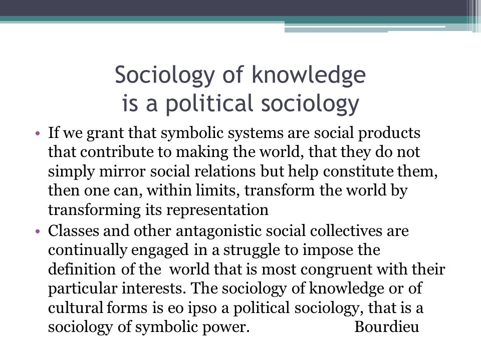 Sociology of knowledge is a political sociology