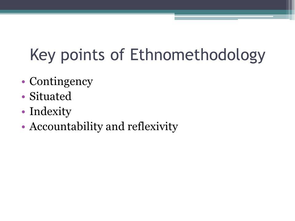 Key points of Ethnomethodology