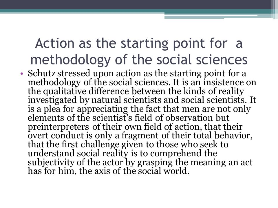 Action as the starting point for a methodology of the social sciences