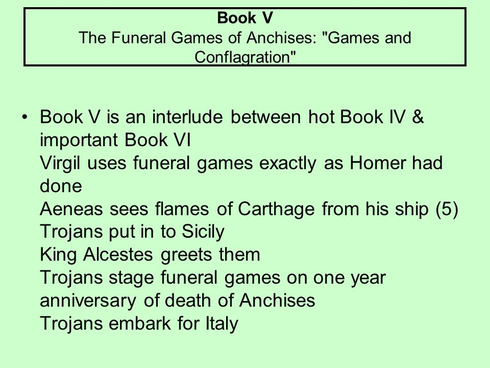 Book V The Funeral Games of Anchises: Games and Conflagration