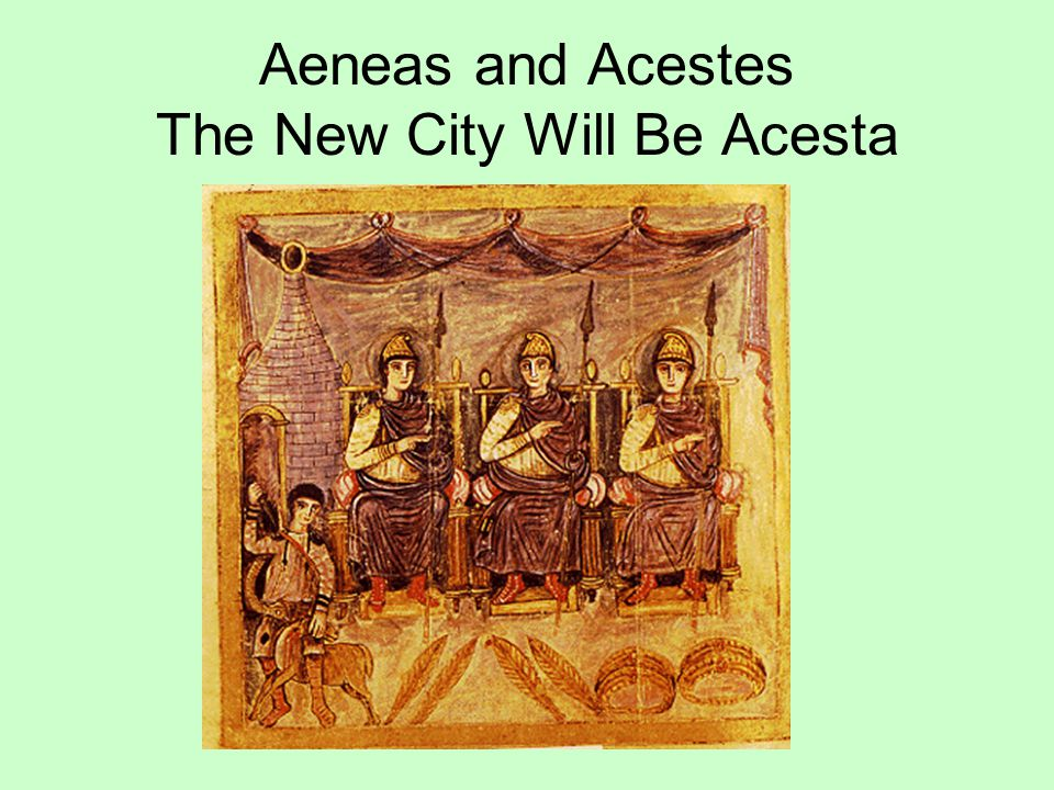 Aeneas and Acestes The New City Will Be Acesta