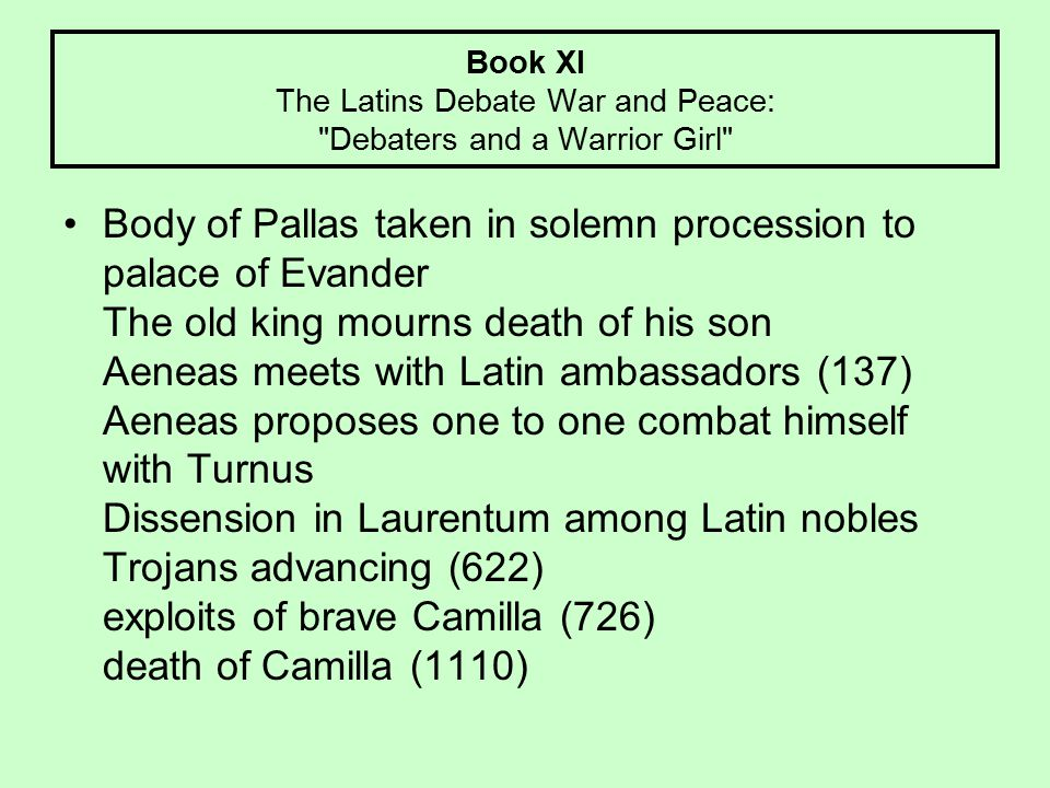 Book XI The Latins Debate War and Peace: Debaters and a Warrior Girl