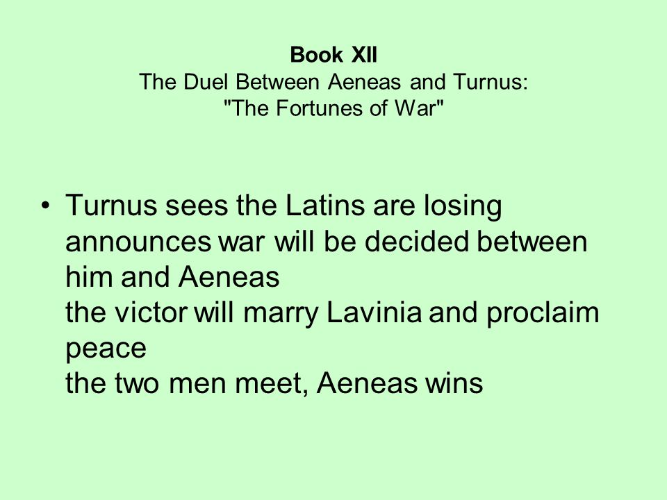 Book XII The Duel Between Aeneas and Turnus: The Fortunes of War