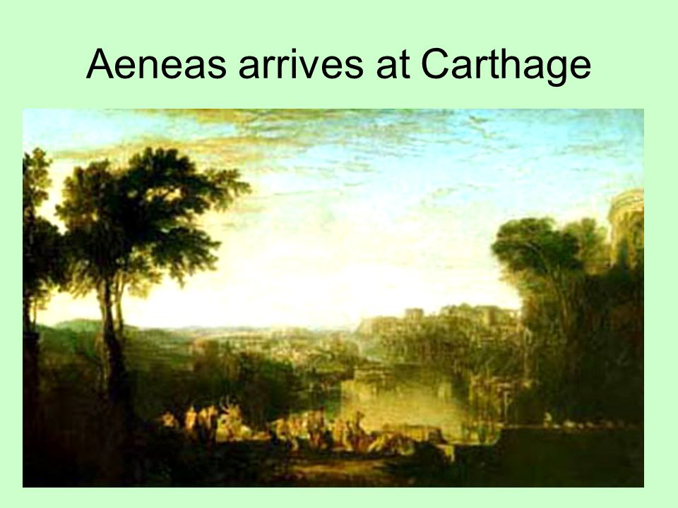 Aeneas arrives at Carthage
