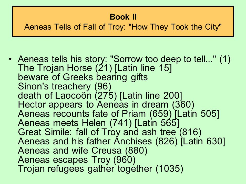 Book II Aeneas Tells of Fall of Troy: How They Took the City