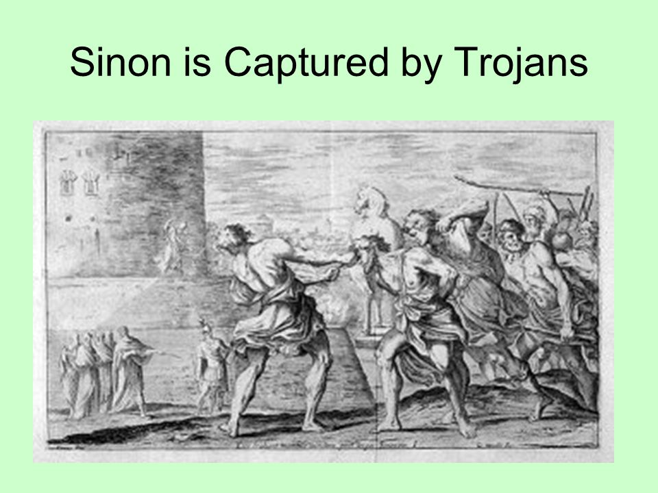 Sinon is Captured by Trojans